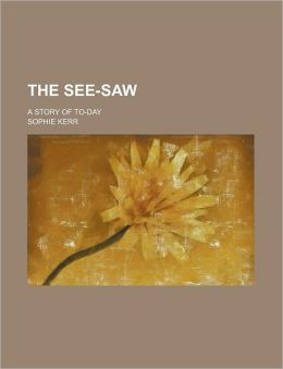 The See-Saw; A Story of To-Day