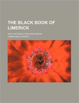 The Black Book of Limerick; With Introduction and Notes