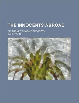 The Innocents Abroad (2); Or, The New Pilgrim's Progress