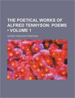 The Poetical Works of Alfred Tennyson (V. 1)