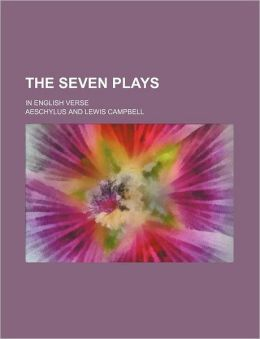 The Seven Plays; In English Verse