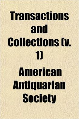 Transactions and Collections Volume 1