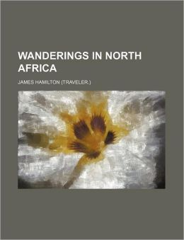 Wanderings in North Africa