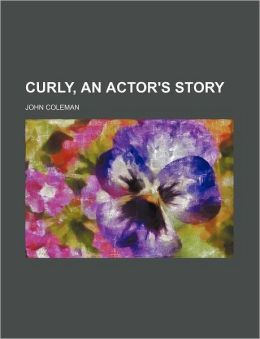 Curly, an Actor's Story