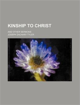 Kinship to Christ; And Other Sermons
