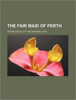 The Fair Maid Of Perth (1)