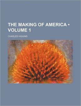 The Making of America (Volume 1)