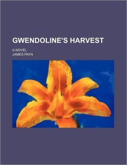 Gwendoline's Harvest; A Novel