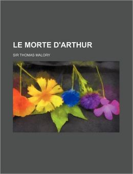 Le Morte D'Arthur (Volume 1)