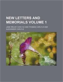New Letters and Memorials Volume 1