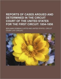 Reports of Cases Argued and Determined in the Circuit Court of the United States for the First Circuit (Volume 2); 1854-1856