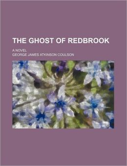 The Ghost of Redbrook; A Novel