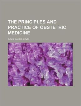 The Principles and Practice of Obstetric Medicine