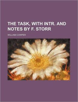 The Task, with Intr. and Notes by F. Storr