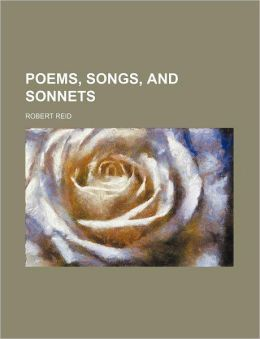 Poems, Songs, and Sonnets