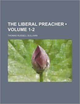 The Liberal Preacher (Volume 1-2)