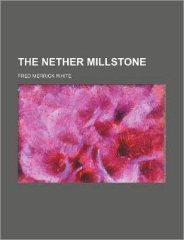 The Nether Millstone