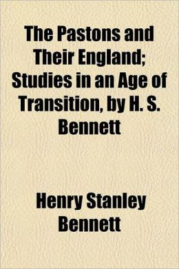 The Pastons and Their England; Studies in an Age of Transition