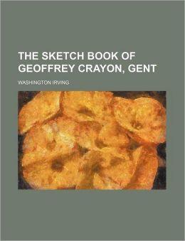 The Sketch Book Of Geoffrey Crayon, Gent (1)