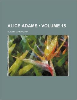 Alice Adams (Volume 15)
