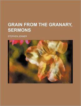 Grain from the Granary, Sermons