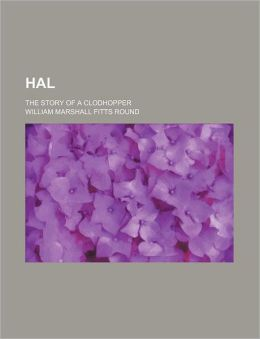 Hal; The Story of a Clodhopper