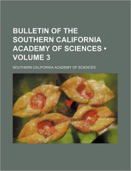 Bulletin of the Southern California Academy of Sciences (Volume 3)