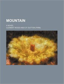 Mountain; A Novel