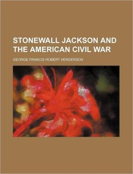 Stonewall Jackson and the American Civil War (Volume 2)