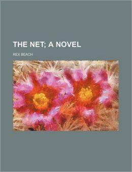 The Net; A Novel