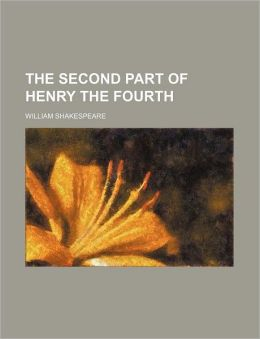 The Second Part Of Henry The Fourth (Volume 2)