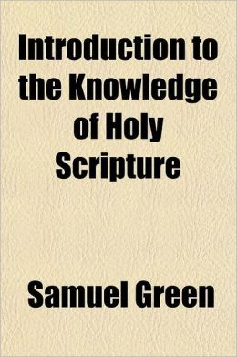 Introduction to the Knowledge of Holy Scripture