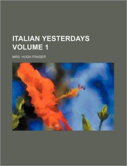 Italian Yesterdays Volume 1