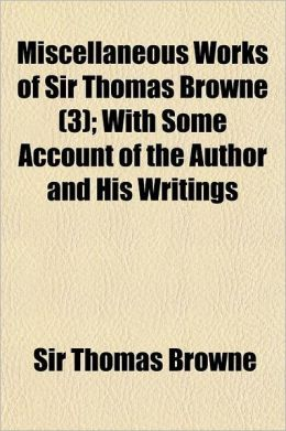 The Library of the Old English Prose Writers Volume 3; Works of Sir Thomas Browne