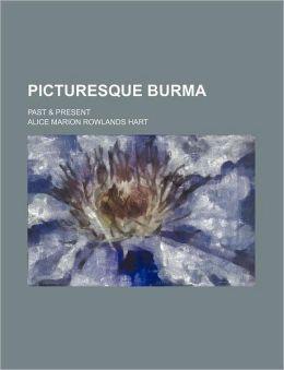 Picturesque Burma; Past & Present