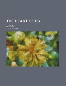 The Heart of Us; A Novel