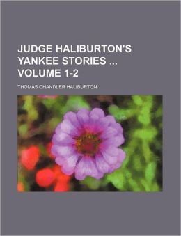 Judge Haliburton's Yankee Stories Volume 1-2