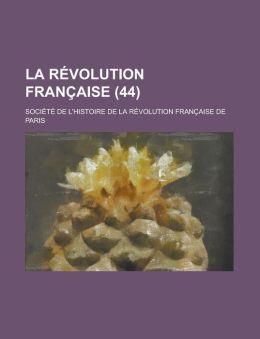 La Revolution Francaise (44 )