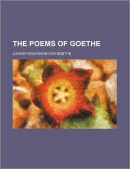 The Poems of Goethe (PT. 2026)