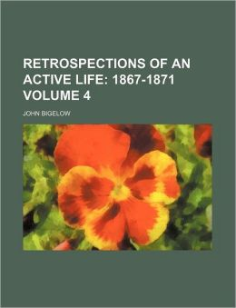 Retrospections of an Active Life Volume 4; 1867-1871
