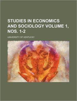 Studies in Economics and Sociology Volume 1, Nos 1-2