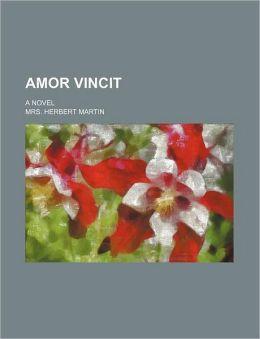 Amor vincit; a novel