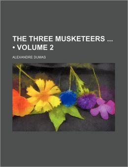 The Three Musketeers (Volume 2)