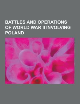 Battles and Operations of World War II Involving Poland: Battles of Narvik, Battle of Berlin, Battle of El Agheila, Battle of France, Battle of Monte