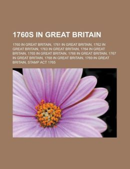 1760s in Great Britain: 1760 in Great Britain, 1761 in Great Britain, 1762 in Great Britain, 1763 in Great Britain, 1764 in Great Britain, 176