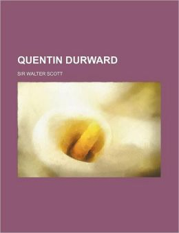 Quentin Durward (Volume 2)