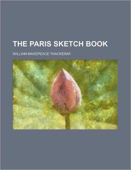 The Paris Sketch Book (Volume 1)