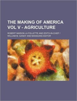 The Making of America Vol V - Agriculture