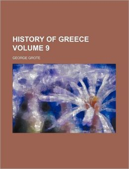 History Of Greece (Volume 9)