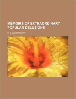 Memoirs of Extraordinary Popular Delusions (Volume 2)
